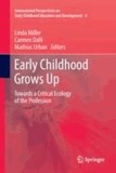 Linda Miller - Early Childhood Grows Up - Towards a Critical Ecology of the Profession.