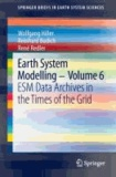 Earth System Modelling - Volume 6 - ESM Data Archives in the Times of the Grid.