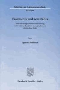 Easements und Servitudes - Eine rechtsvergleichende Untersuchung zu Grunddienstbarkeiten im englischen und schottischen Recht.