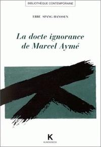 Ebbe Spang-Hanssen - La docte ignorance de Marcel Aymé.