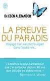 Eben Alexander - La preuve du paradis - Voyage d'un neurochirurgien dans l'après-vie....