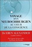 Eben Alexander et Karen Newell - Voyage d'un neurochirurgien au coeur de la conscience.