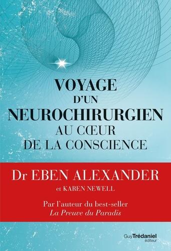 Voyage d'un neurochirurgien au coeur de la conscience