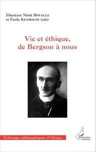 Ebénézer Njoh Mouelle et Emile Kenmogne - Vie et éthique, de Bergson à nous.