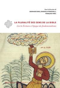 Eberhard Bons et Emanuela Prinzivalli - La pluralité des sens de la bible - Lire les Ecritures à l'époque des  fondamentalismes.