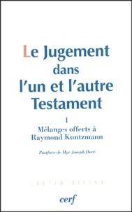 Eberhard Bons et Olivier Artus - Le Jugement dans l'un et l'autre Testament - Tome 1, Mélanges offerts à Raymond Kuntzmann.