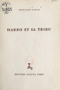 Eberhard Cyran et Michel Gourlier - Harro et sa tribu.