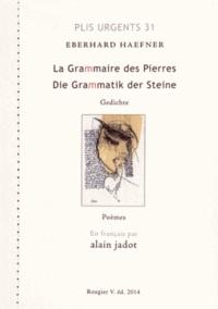 Eberhard Haefner - La grammaire des pierres.