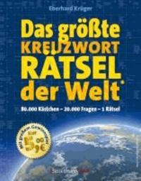 Eberhard Krüger - Das größte KreuzwortRätsel der Welt - Das Riesenrätsel: 80.000 Kästchen - 20.000 Fragen - 1 Rätsel.