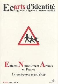Claire Schiff - Ecarts d'identité N° 110/2007 : Enfants nouvellement arrivés en France - Le rendez-vous avec l'école.