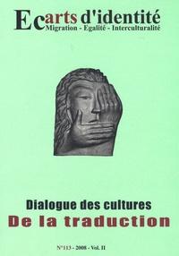 Abdellatif Chaouite et Rada Ivecovic - Ecarts d'identité N° 113/2008 : Dialogue des cultures - De la traduction.