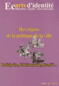 Abdellatif Chaouite - Ecarts d'identité N° 119/2011 : Des enjeux de la politique de la ville - Participation, cohésion sociale, diversité....
