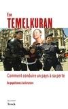 Ece Temelkuran - Comment conduire un pays à sa perte - Du populisme à la dictature.