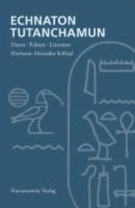 Echnaton - Tutanchamun - Daten, Fakten, Literatur.