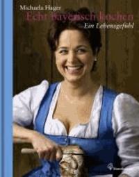 Echt bayerisch kochen - Ein Lebensgefühl.