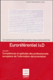 ECIA - Euroréférentiel I & D en 2 volumes : Compétences et aptitudes des professionnels européens de l'information-documentation ; Niveaux de qualification des professionnels européens de l'information-documentation.