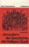 Eckart Otto - Jerusalem - Die Geschichte der Heiligen Stadt.