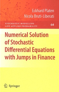 Eckhard Platen et Nicola Bruti-Liberati - Numerical Solution of Stochastic Differential Equations with Jumps in Finance.