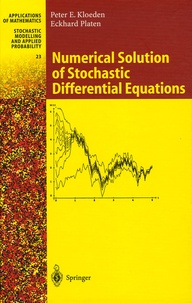 Eckhard Platen et Peter-E Kloeden - Numerical Solution of Stochastic Differential Equations.