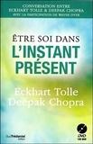 Eckhart Tolle et Deepak Chopra - Etre soi dans l'instant présent. 1 DVD