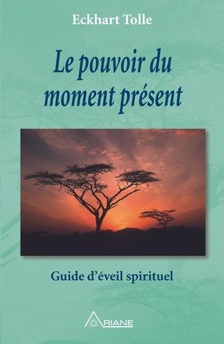 Le pouvoir du moment présent - Eckhart Tolle, Marc Allen, Annie J. Ollivier, Carl Lemyre, McDonald Wildlife Photography, - Format PDF - 9782896261529 - 12,99 €