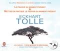Eckhart Tolle - Méditation & Sérénité - 2 volumes : Le pouvoir du moment présent ; Mettre en pratique le pouvoir du moment présent. 1 CD audio