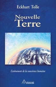 Eckhart Tolle et Annie J. Ollivier - Nouvelle Terre - L'avènement de la conscience humaine.