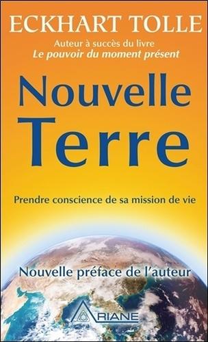 Eckhart Tolle - Nouvelle Terre - Prendre conscience de sa mission de vie.