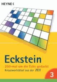 Eckstein 200-mal um die Ecke gedacht 03 - Kreuzworträtsel aus der Zeit.. Gehirnakrobatik.