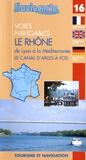Editions de l'Ecluse - Le Rhône de Lyon à la Méditerranée - Le canal d'Arles à Fos.