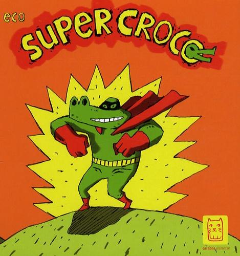 Eco - Super Croco.