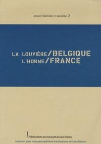 Ecole architecture St-Etienne - La Louvière/Belgique, L'Horme/France - Edition bilingue français-allemand.