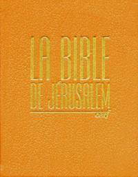 Ecole biblique de Jérusalem et  Collectif - La Bible de Jérusalem.
