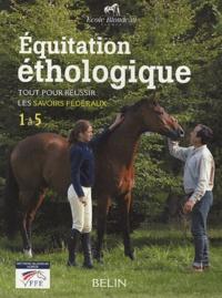 Ecole Blondeau et Marion Scali - Equitation éthologique - Tout pour réussir les savoirs fédéraux 1 à 5.