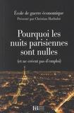 Ecole de guerre économique - Pourquoi les nuits parisiennes sont nulles (et ne créent pas d'emploi).