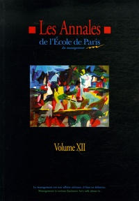 Ecole de Paris du management - Les Annales de l'Ecole de Paris du management - Volume 12, Travaux de l'année 2005.
