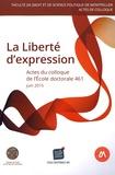 Ecole doctorale 461 - La liberté d'expression - Actes du colloque de l'Ecole doctorale 461, juin 2015.