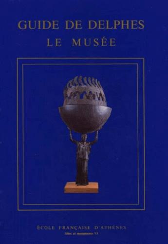 Guide de Delphes. Le musée - Ecole Française d'Athènes