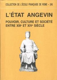 Ecole Française de Rome - L'Etat angevin - Pouvoirs, culture et société entre XIIIe et XIVe siècles.