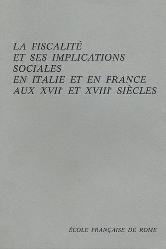 Ecole Française de Rome - La fiscalité et ses implications sociales en Italie et en France aux XVIIe et XVIIIe siècles.