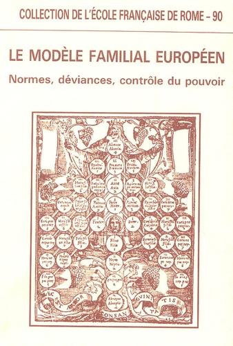 Ecole Française de Rome - Le modèle familial européen - Normes, déviances, contrôle du pouvoir.