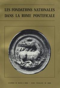Ecole Française de Rome - Les fondations nationales dans la Rome pontificale.