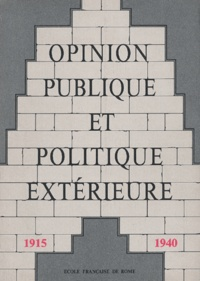 Ecole Française de Rome - Opinion publique et politique extérieure - Tome 2, 1915-1940.