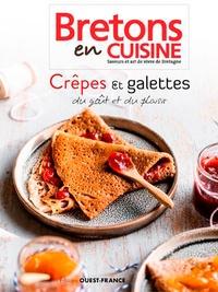 Crêpes & galettes, du goût et du plaisir- Bretons en cuisine -  Ecole Maître Crêpier pdf epub