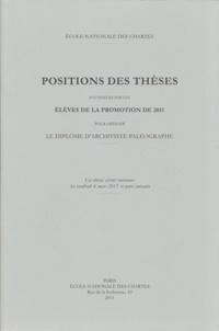 Openwetlab.it Positions des thèses 2011 - Positions des thèses soutenues par les élèves de la promotion 2011 pour obtenir le diplôme d'archiviste paléographe Image