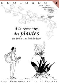 Ecologistes de l'Euzière - A la rencontre des plantes (du jardin... au fond des bois).