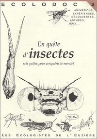 Ecologistes de l'Euzière - En quête d'insectes - Six pattes pour conquérir le monde.
