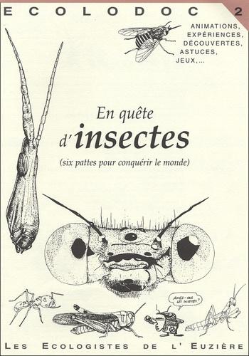En quête d'insectes. Six pattes pour conquérir le monde