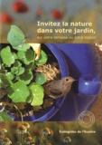 Ecologistes de l'Euzière - Invitez la nature dans votre jardin, sur votre terrasse ou votre balcon - Région méditerranéenne.
