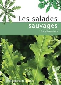 Ecologistes de l'Euzière et Claude Marco - Les salades sauvages - Guide de cueillette.